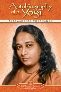 Autobiography of a Yogi, by Paramahansa Yogananda